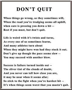 Dont Quit - I love this poem it s says everything :D #SavvyBIZSolutions