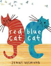 Red Cat Blue Cat  by Jenni Desmond. Fur flies and feline friendships form as two cats of different colors find that, with a little effort, they can be themselves and make a perfect blend