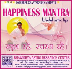 """""""Stay healthy, be happy! That's"""" Happiness Mantra """", it is very simple but very difficult,how ? The world famous mantra Healer, giving solution to all the problems, DOWSING Astrologer""""  Sanjay Lodha jain sir """"will give you your very special tips for leading an extraordinary life , and helping you recover from all your problems. Sanjay Sir teaches mantra healing,doswing astrology,reiki & vastu too.His teaching based on life facts & universal truths.Lord shree ghnatakaran mahavir ji his…"""