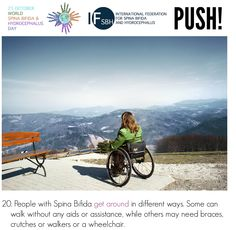People with Spina Bifida get around in different ways. Some can walk without any aids or assistance, while others may need braces, crutches or walkers or a wheelchair.