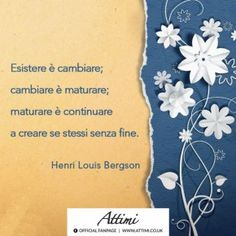 Esistere-è-cambiare-cambiare-è-maturare-maturare-è-continuare-a-creare-se-stessi-senza-fine.-Henri-Louis-Bergson--290x290.jpg (290×290)