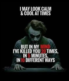 Joker Quote I may look calm...
