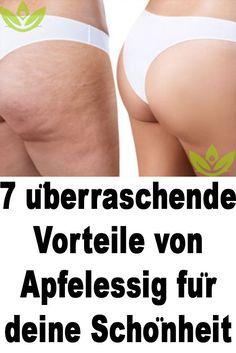 7 überraschende Vorteile von Apfelessig for your beauty - Kosmetik - Health Apple Cider Vinegar Benefits, Apple Health Benefits, Vinegar Weight Loss, Anti Cellulite, Hair Health, Face Care, Skin Care, Workout, Natural Health
