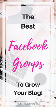Looking for Facebook groups to grow your blog? These are some of my favourites, including my own!