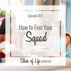 Episode 57 How To Find Your Squadby Circles of Faith