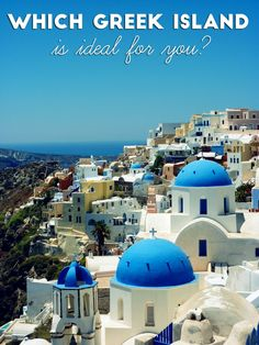 Which Greek Island is ideal for You? Click through to discover which one of the Greek Islands is the best for you!