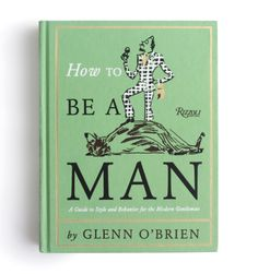 How to be a Man Guide