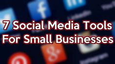 7 Social Media Tools For Small Businesses To Manage Their Social Presence