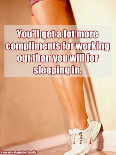 ...unfortunately for me, lol. working out vs. sleeping in