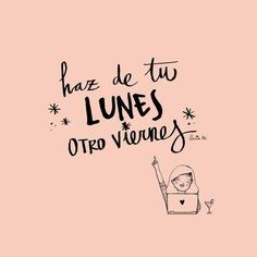 Vamos a ponerle esos ánimos a esos Lunes chicas ❤️❤️❤️❤️❤️❤️❤️❤️❤️ _ _ _ _ _ _ _ Inspirational Phrases, Motivational Phrases, Cute Quotes, Words Quotes, Sayings, Wisdom Quotes, Monday Quotes, Daily Quotes, Positive Vibes