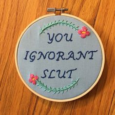 You Ignorant Slut The Office Quote Embroidery by FrontRoomStitches