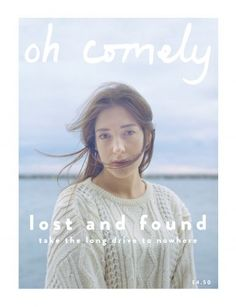 Oh Comely: keep your curiosity sacred deep content, fun columns, beautiful photos, whimsical illustration, great design. Love this magazine.