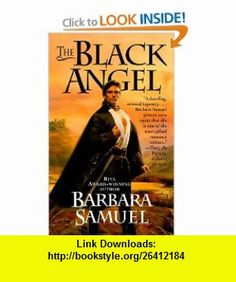 The Black Angel (9780061013898) Barbara Samuel , ISBN-10: 0061013897  , ISBN-13: 978-0061013898 ,  , tutorials , pdf , ebook , torrent , downloads , rapidshare , filesonic , hotfile , megaupload , fileserve