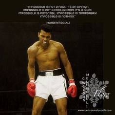 """Muhammad Ali: """"Impossible is not a fact. It's an opinion. Impossible is not a declaration. It's a dare. Impossible is potential. Impossible is temporary."""""""