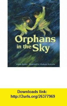 Orphans in the Sky (9780889952911) Jeanne Bushey, Vladyana Krykorka , ISBN-10: 0889952914  , ISBN-13: 978-0889952911 ,  , tutorials , pdf , ebook , torrent , downloads , rapidshare , filesonic , hotfile , megaupload , fileserve