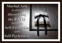 Martial arts is a path.