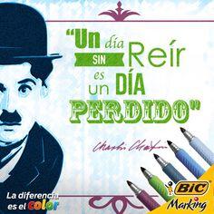 Ríe, la película de tu vida no es muda. ;) #BICMarking #Quote #Chaplin #Happiness