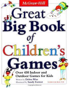 Bestseller Books Online Great Big Book of Children's Games: Over 450 Indoor & Outdoor Games for Kids (Ages I have used this book for some of my PE classes and found it very useful. Outdoor Games For Kids, Indoor Games, Indoor Outdoor, Indoor Activities, Physical Development, Physical Education, Drama Education, Camping Games, Camping Activities