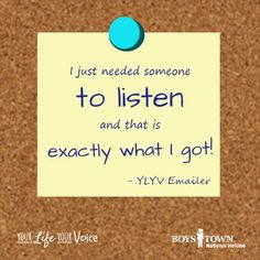 We are here to listen and ready to help whenever you need us. | Boys Town National Hotline | yourlifeyourvoice.org | quotes