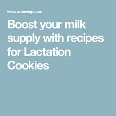 Boost your milk supply with recipes for Lactation Cookies