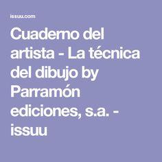 Cuaderno del artista - La técnica del dibujo by Parramón ediciones, s.a. - issuu