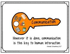 Communication is the Key to Human Interaction Poster!  I made this for BHSM (Better Hearing and Speech Month) but updated it to use whenever! Images by: www.smartysymbols.comBorder by: Rebecca B Designs: https://www.teacherspayteachers.com/Store/Rebeccab-DesignsQuote by: Amanda Schaumburg, Speech Language Pathologist (aka Mandi SLP of Panda Speech).