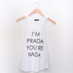 🎉CCO🎉 I'm Prada You're Nada Tank So cute! Tanks are 2 for $40! Tops Tank Tops