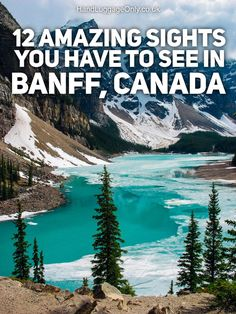 12 Amazing Sights You Have To See In Banff, Canada - Hand Luggage Only - Travel…