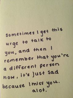 Or maybe...just maybe...I'm a different person...or maybe we are the same as we used to be and it just didn't work...OR MAYBE, if I have to read one more quote like this on pinterest, I'm going to lose my mind. I don't know...one of those, though.