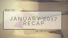 January 2017 recap // Wrap Ups