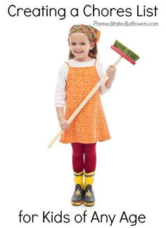 Create a list of chores for children of any age - ideas for age appropriate chores