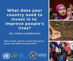 We want to know what YOU think would be a good investment to improve people's lives? Tag your answer w/ #ffd3 #action2015