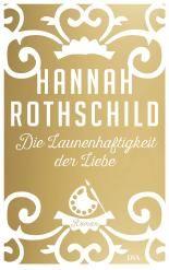 """Eine atemberaubende Liebesgeschichte, die gleichzeitig Krimi und Historien-Epos ist, erwartet euch in """"Die Launenhaftigkeit der Liebe"""" von Hanna Rothschild."""