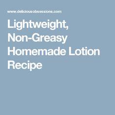 Lightweight, Non-Greasy Homemade Lotion Recipe