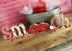 wood Smooch letters.  fun Valentines Day craft