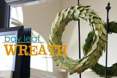 Make a simple and stunning wreath.....out of BAY LEAVES (yeah, from the spice rack)! www.makeit-loveit... #nosew #homedecor