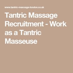 Tantric Massage Recruitment - Work as a Tantric Masseuse