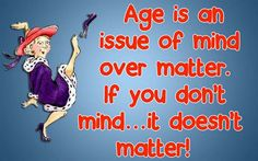 Age!! Mind Over Matter, Mindfulness, Age, Red Hats, Movie Posters, Movies, Truths, Cartoons, Sexy