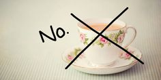 24 struggles you'll only understand if you don't like tea -Cosmopolitan.co.uk