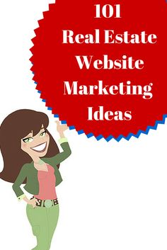 101 Real Estate Website Marketing Ideas - Get more leads from the web as a realtor today!