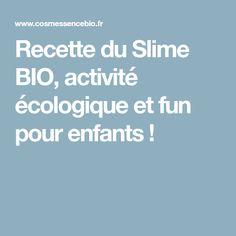 Recette du Slime BIO, activité écologique et fun pour enfants !