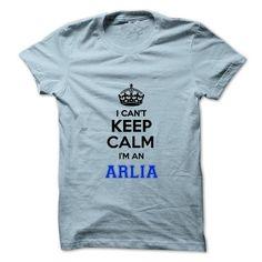 I Love I cant keep calm Im an ARLIA Shirts & Tees #tee #tshirt #named tshirt #hobbie tshirts #arlia