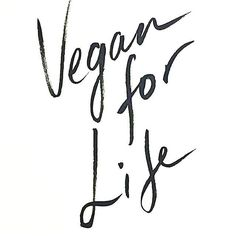#vegan for life