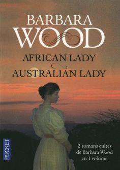 African Lady / Australian lady: 2 romans cultes de Barbara Wood en 1 volume de Barbara Wood http://www.amazon.ca/dp/2266210300/ref=cm_sw_r_pi_dp_GiA3ub1TWGEFP