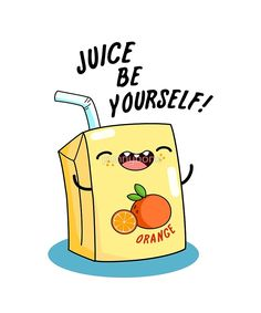 """Juice Be Yourself Food Pun"" by punnybone 