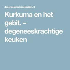 Kurkuma en het gebit. – degeneeskrachtigekeuken