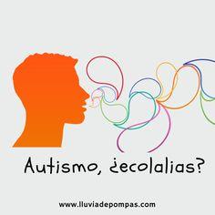 Ecolalia en el trastorno del espectro autista, ¿que es?, ¿por que tienen ecolalias?, ¿por que repite lo que ve y escucha?, y mi experiencia con la ecolalia.
