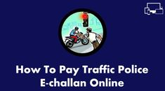 Traffic Police Challan Online Kaise Pay Kare