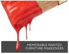 Round Up: Our All-Time Most Memorable Painted Furniture Makeovers (So Far!)