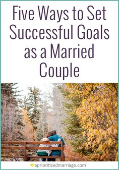 Whether you're setting goals as an individual or a couple, these tips will help you achieve them successfully.
